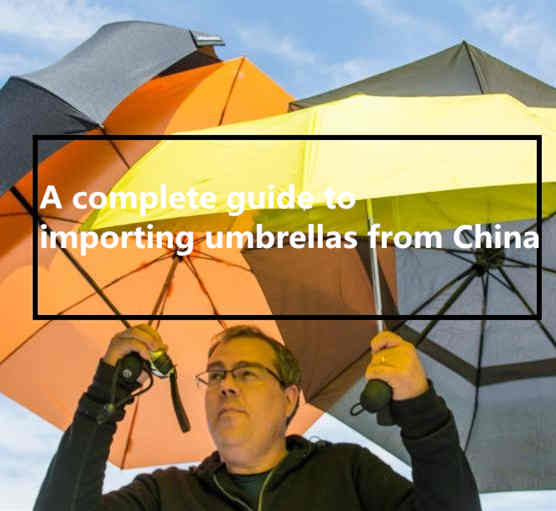 importing umbrellas china