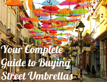 Your Complete Guide to Buying Street Umbrella
